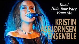 Kristin Asbjørnsen Ensemble ~ Don`t Hide Your Face From Me ~ Bergen Jazzforum