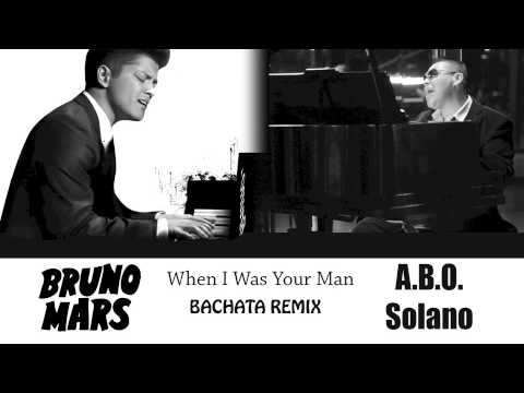 When I Was Your Man - Bruno Mars / Abo Solano - Bachata Remix