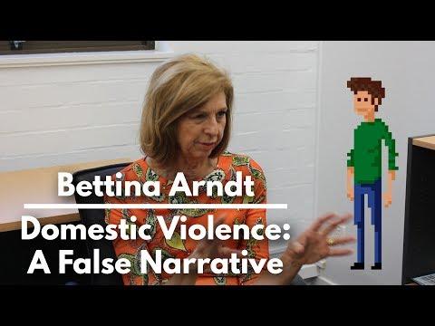 Bettina Arndt - Domestic Violence: A False Narrative