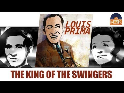 Louis Prima - The King of the Swingers (Full Album / Album complet)