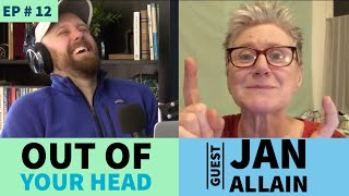 #12 Singer Songwriter Jan Allain on the Out of Your Head Podcast