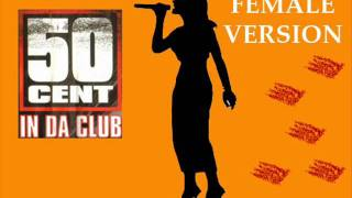 50 Cent-In Da Club Female Version