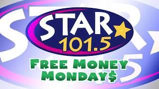 Star 101.5 • Free Money Mondays!