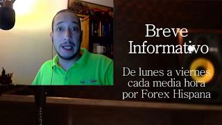 Breve Informativo - Noticias Forex del 15 de Mayo 2017