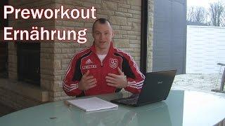 Pre Workout Ernährung - Essen und Supplements vor dem Training