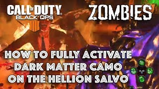 How to Activate Hellion Salvo Full Dark Matter Camo - Zombies - Call of Duty: Black Ops 4
