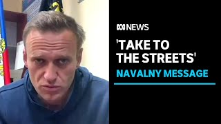 Kremlin critic alexei navalny calls for mass protests after being remanded 30 days | abc news