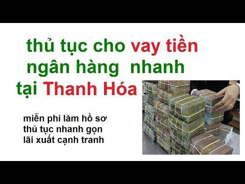 Vay Tiền Tại Thanh Hóa/vay Tiền Nóng Tại Thanh Hóa/vay Tiền Nhanh Tại Thanh Hóa/vay Tien Ngan Hang
