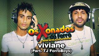 Os Xonados Do Forró vol. 4 - Viviane ( Part. TJ ForróBoys )