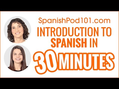 Introduction to Spanish in 30 Minutes - How to Read, Write and Speak