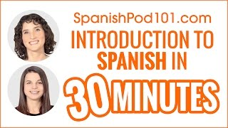 introduction to spanish in 30 minutes   how to read write and speak