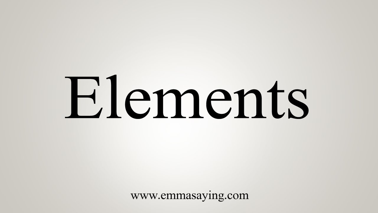 How To Say Elements
