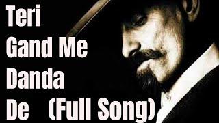 Teri Gand Me Danda De (Full Song) | Subscribe Now!