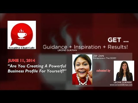 Creative Chat Cafe - Are you creating a powerful business profile for yourself?