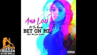 Ana Lou ft. Too Short - Bet On Me [Prod. Las Venus] [Thizzler.com]