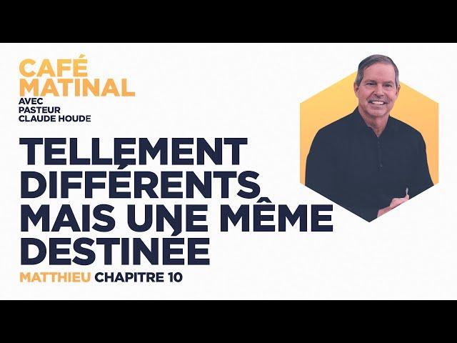 16 avril 2021 | Matthieu 10 : Tellement différents mais une même destinée | Claude Houde