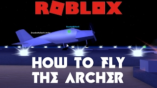 HOW TO FLY THE ARCHER ROBLOX PLAZA