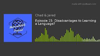 Episode 15: Disadvantages to Learning a Language?