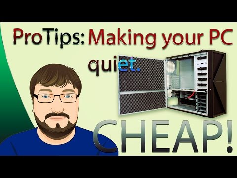 Pro Tips: Make your PC quiet, Cheap!