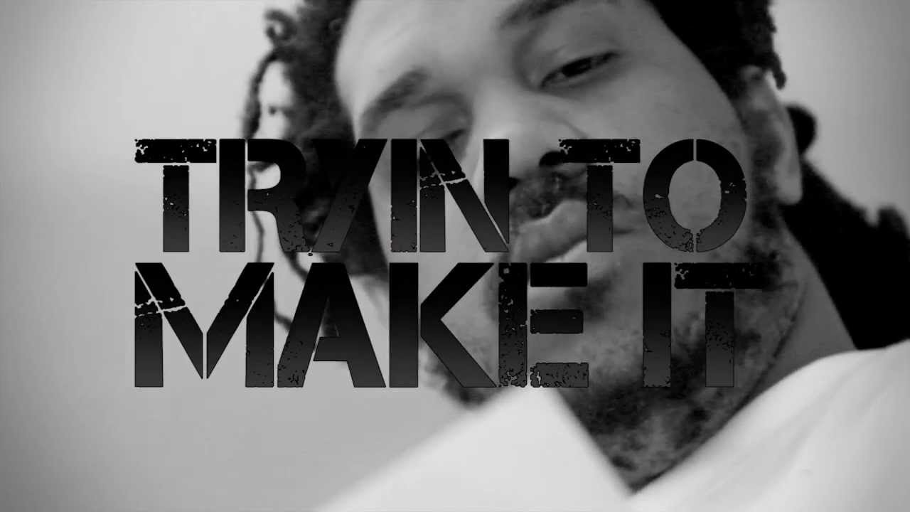 FatRat Da Czar - Tryin' To Make It - Official Video