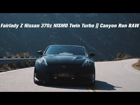 Fairlady Z Nissan 370z NISMO Twin Turbo || Canyon Run RAW