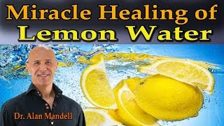 The Miracle Healing of Lemon Water (Natures Great Remedy) - Dr Mandell