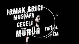 Irmak Arıcı Mustafa Ceceli - Mühür (Fatih Oğuz Remix) Resimi