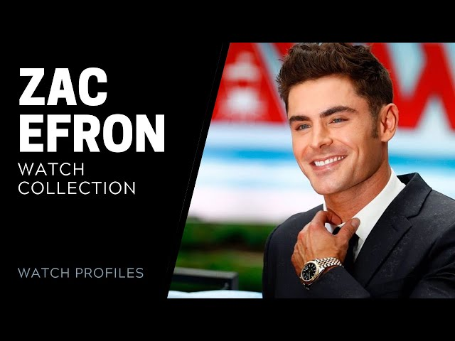 Zac Efron Watch Collection | SwissWatchExpo [Watch Collection]