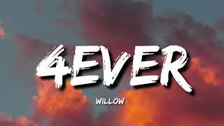 Willow - 4ever (Lyrics)