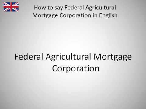 How to say Federal Agricultural Mortgage Corporation in English?