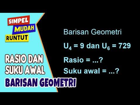 Cara Menentukan Rasio Dan Suku Pertama Barisan Geometri