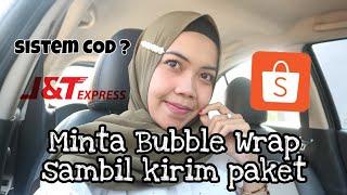 Minta Bubble Wrap sambil Kirim Paket ke J&T | Epin Maulani