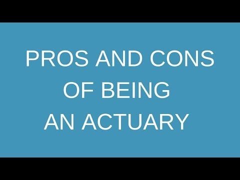 Pros And Cons Of Being An Actuary