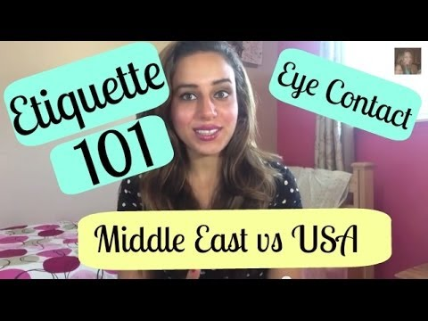 Meaning of EYE CONTACT btwn AMERICAN and ARABIC cultures
