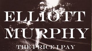 Elliott Murphy - The Price I Pay