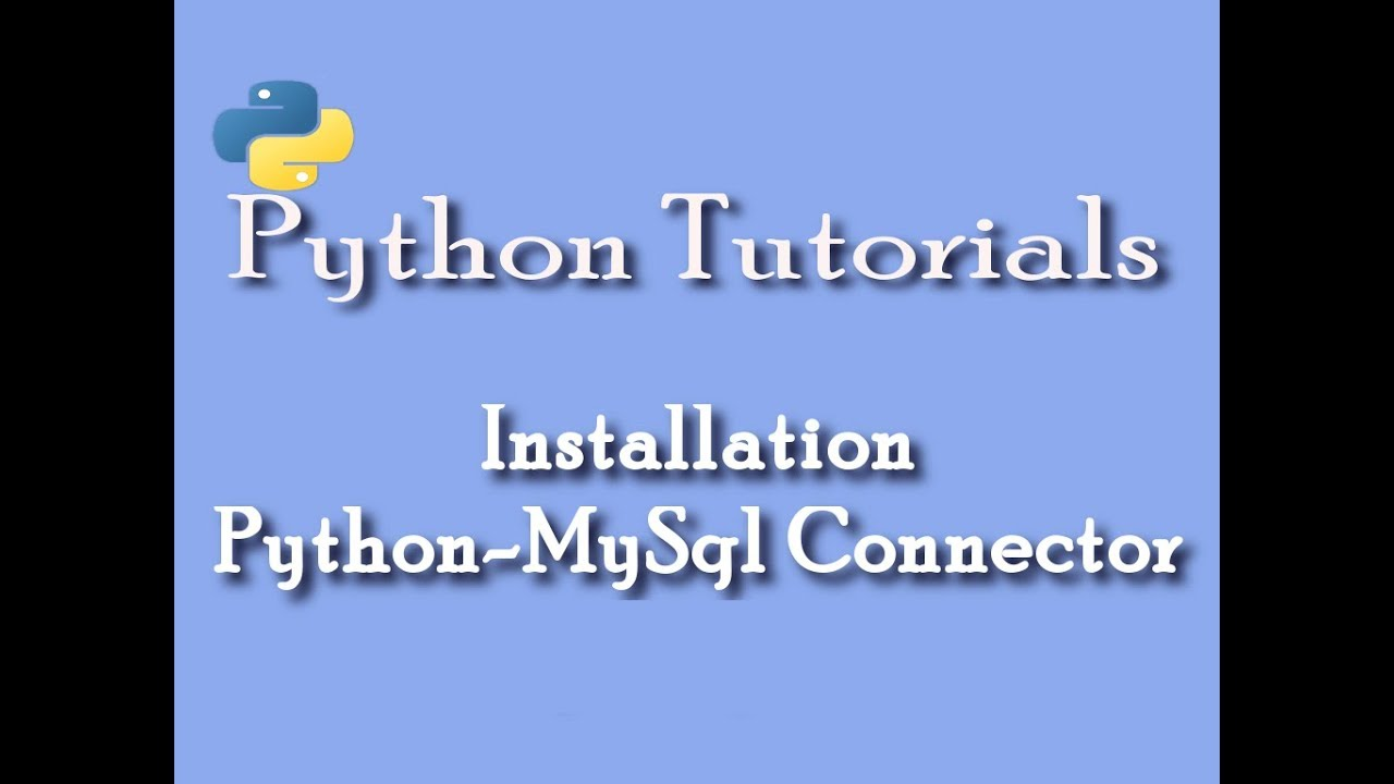 python tutorials for beginners| python-mysql connector installation