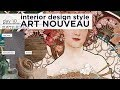 Interior Design Styles | ART NOUVEAU | Style Expression Series | aseelbysketchbook
