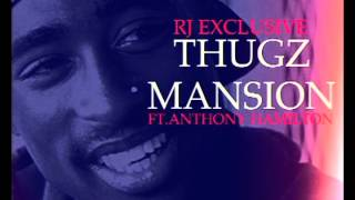RJ Exclusive  Thugz Mansion ft  Anthony Hamilton