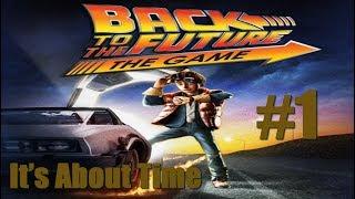 Назад в будущее - Эпизод # 1: Время Пришло
