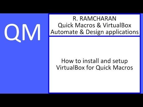 Quick Macros - VirtualBox (setup/configure VirtualBox) - R. Ramcharan