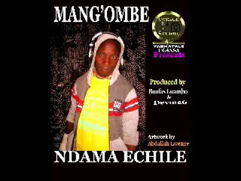 Download NDAMA ECHILE - MANG'OMBE (Official Audio)