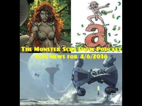 The Monster Scifi Show Podcast - Scifi News for 4/6/2018