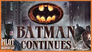 Batman Continues Pilot - Batman(1989-1992) Legacy & Introduction [ON HOLD]