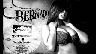 BERNARDO - Love Me Tonight