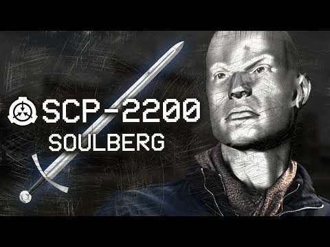 SCP-2200 - Soulberg : Object Class - Keter : Transfiguration SCP