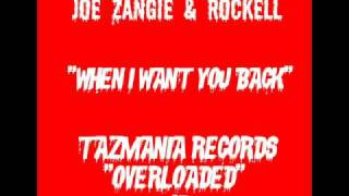 JOE ZANGIE AND ROCKELL-WHEN I WANT YOU BACK