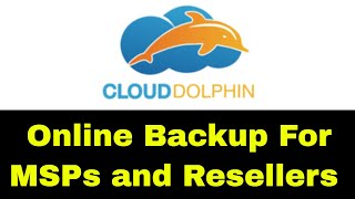 UK Based Backup Service for MSP and Resellers - Cloud Dolphin - Backup Solution