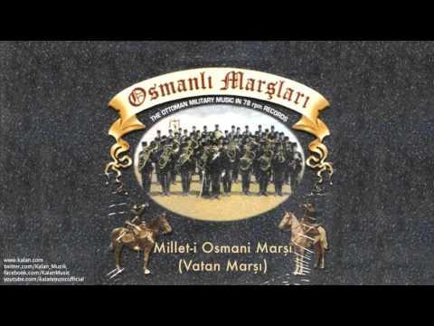 Millet-i Osmani Marşı (Vatan Marşı) [ Osmanlı Marşları © 1999 Kalan Müzik ]