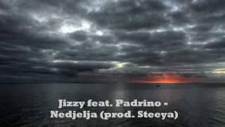 Jizzy feat. Padrino - Nedjelja (Croatian rap 2011 - LYRICS)