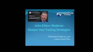 John Ehlers Webinar  Deeper into Trading Strategies  10 5 2016